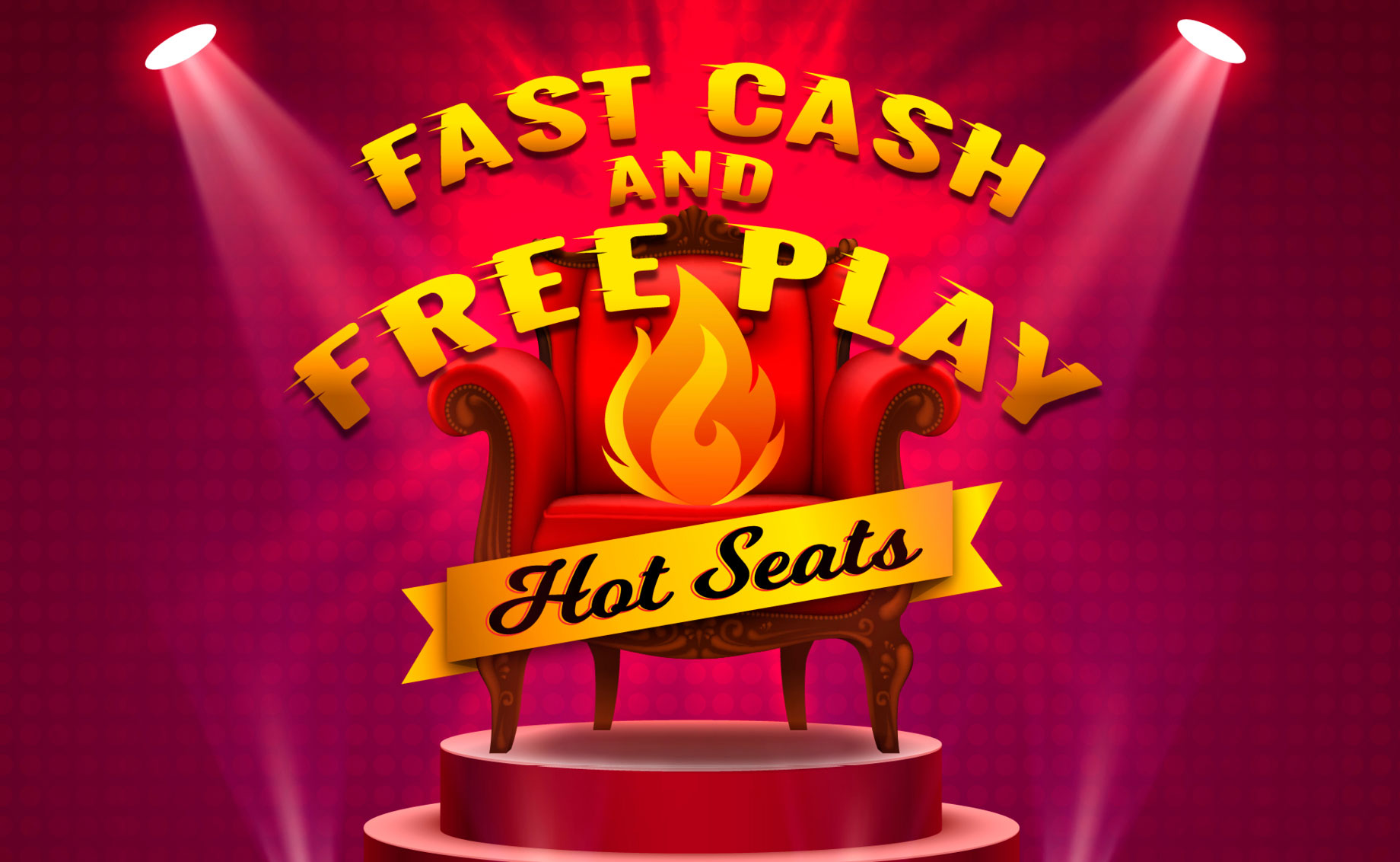 Fast Cash & Free Play Hot Seats