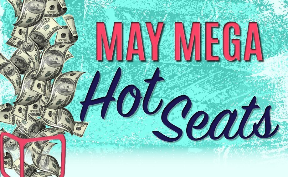 May Mega Hot Seats