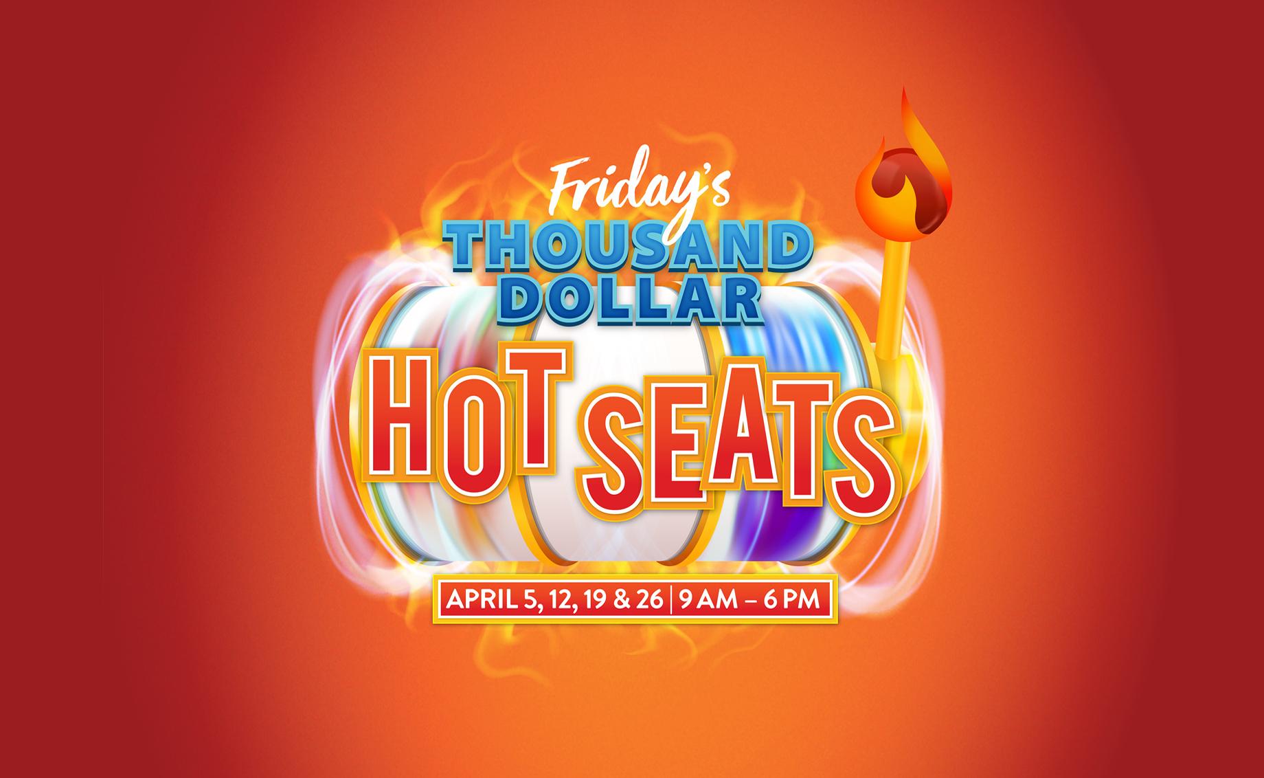 Friday's Thousand Dollar Hot Seats