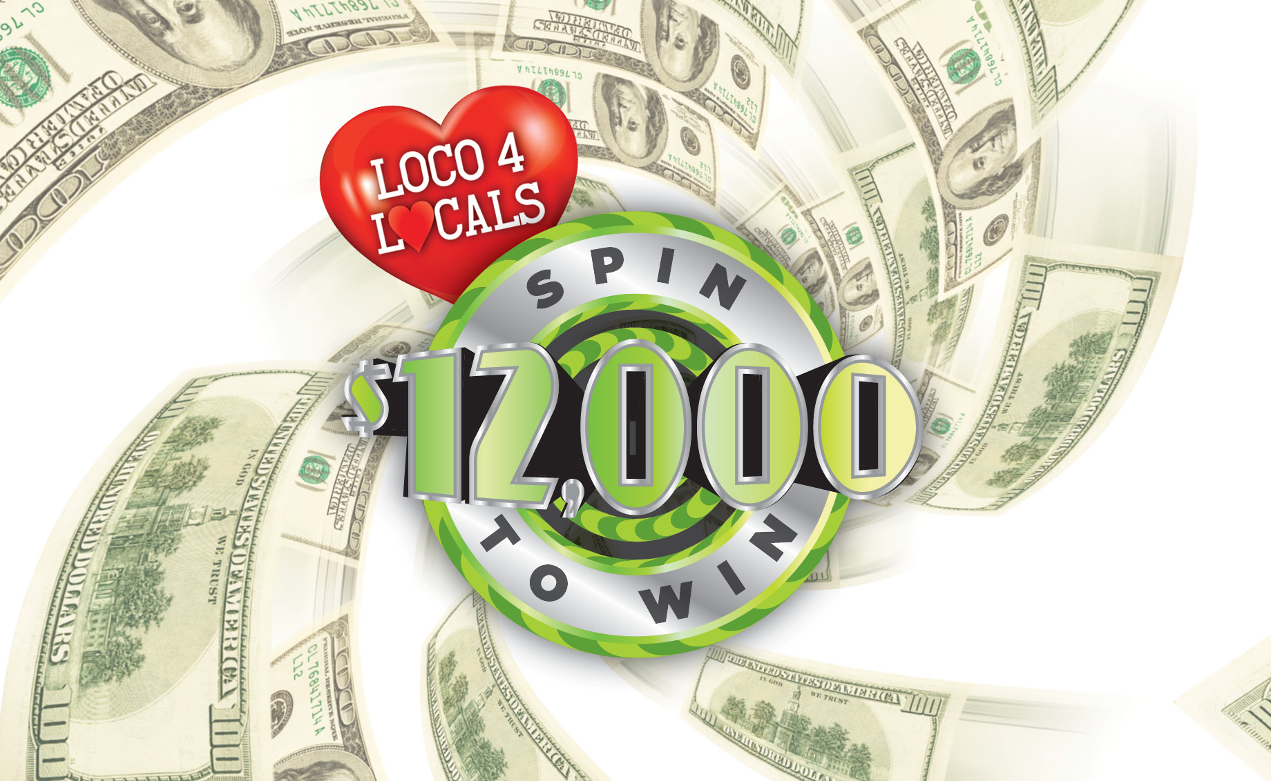 Loco 4 Locals- $12,000 Spin to Win