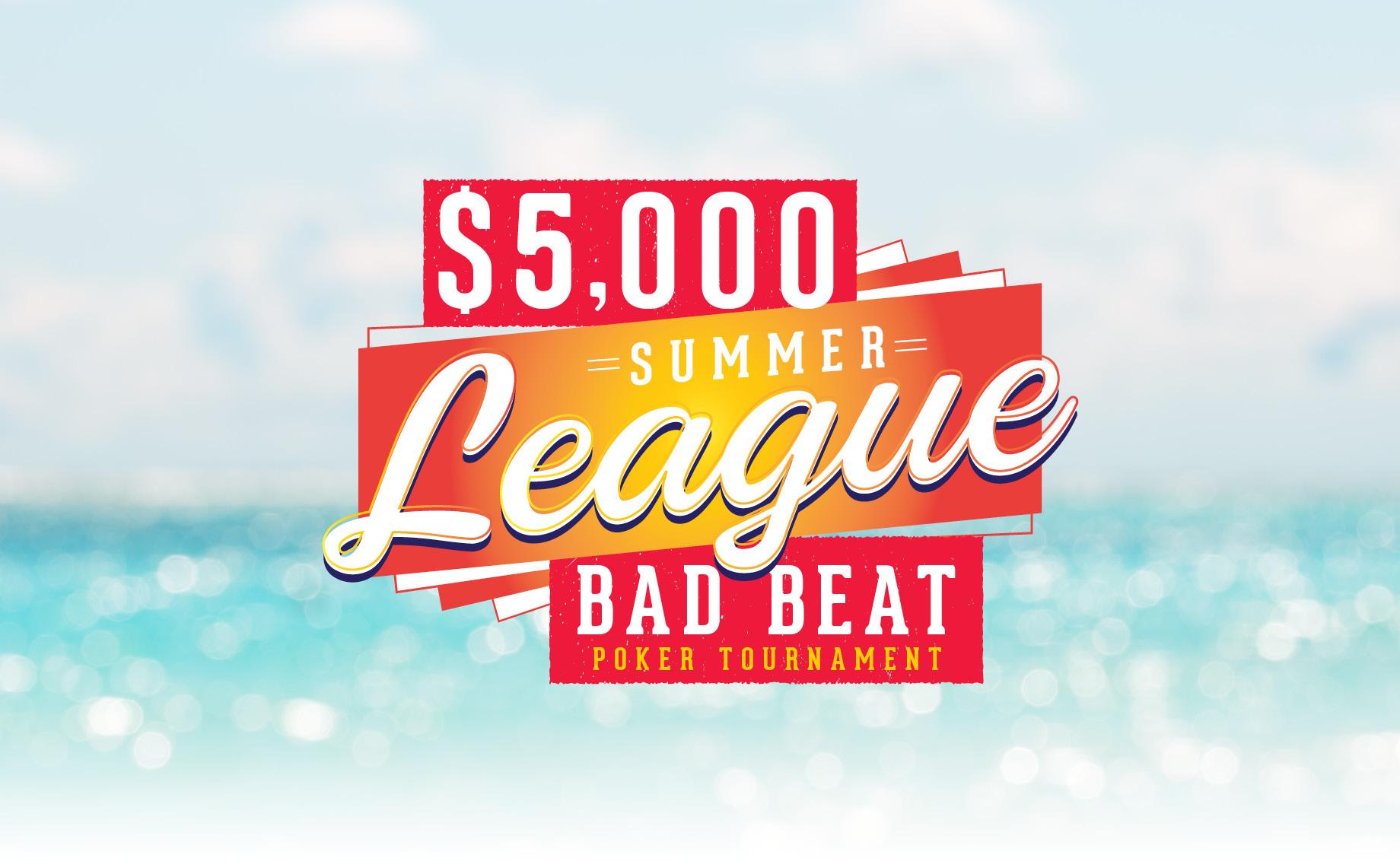 Summer League Bad Beat Poker Tournament