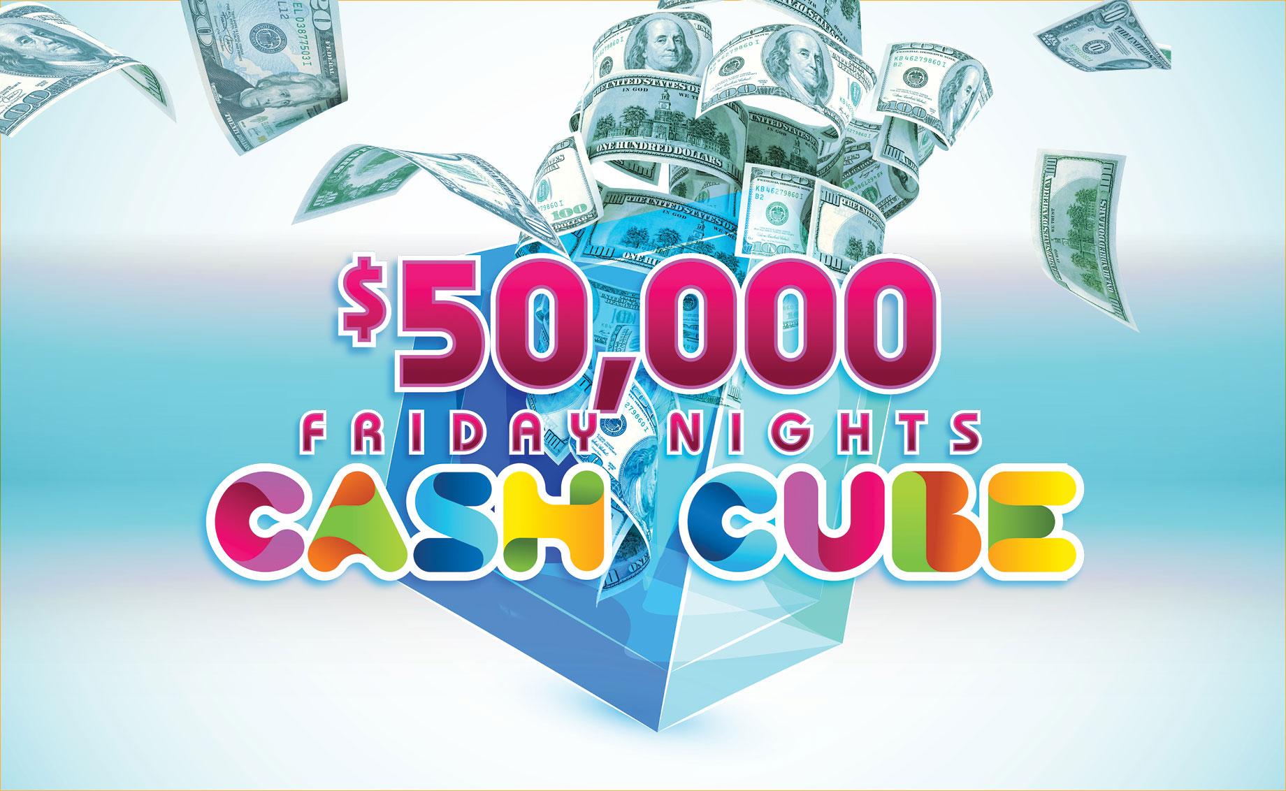 Friday Nights Cash Cube