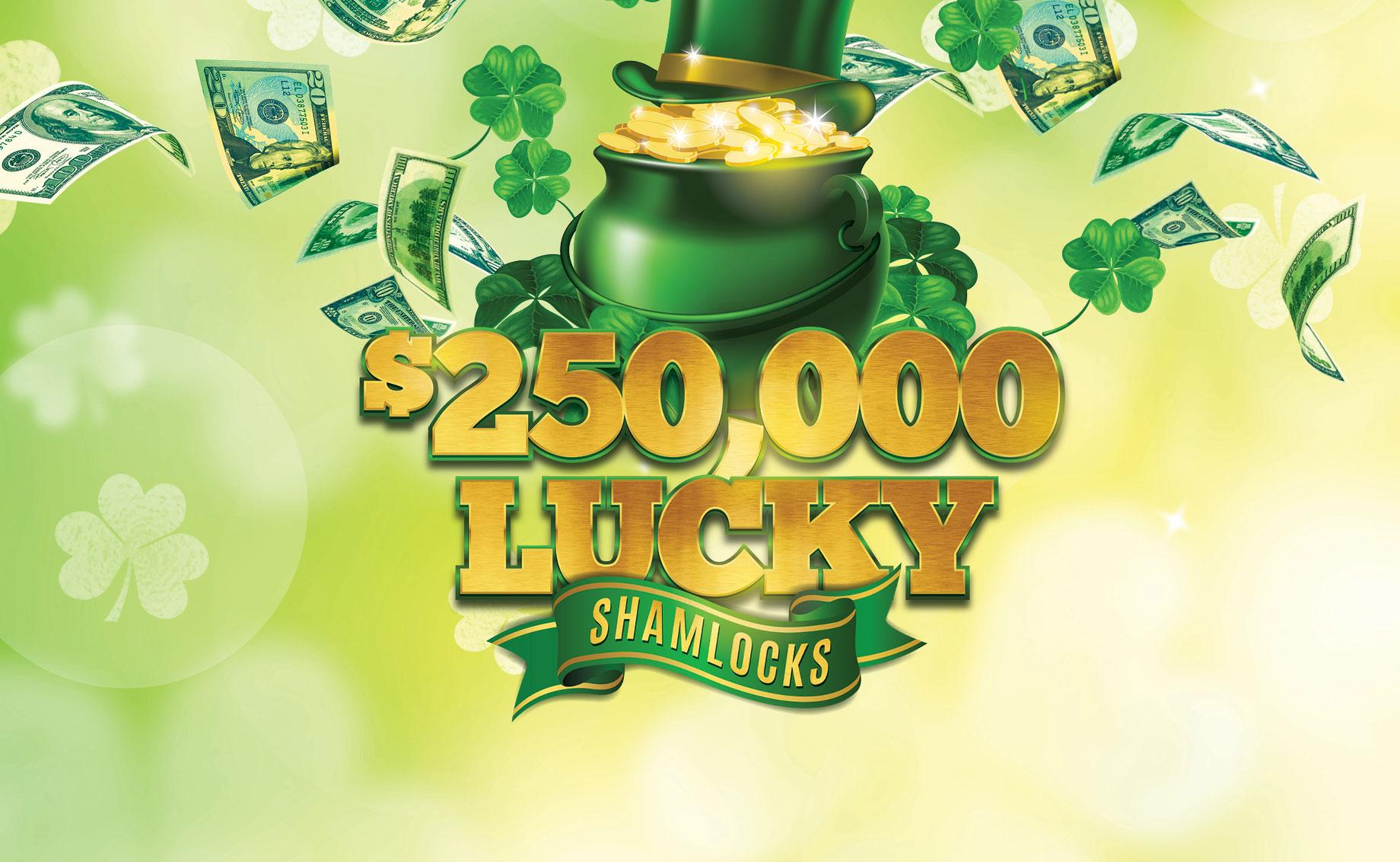$250,000 Lucky Shamlocks