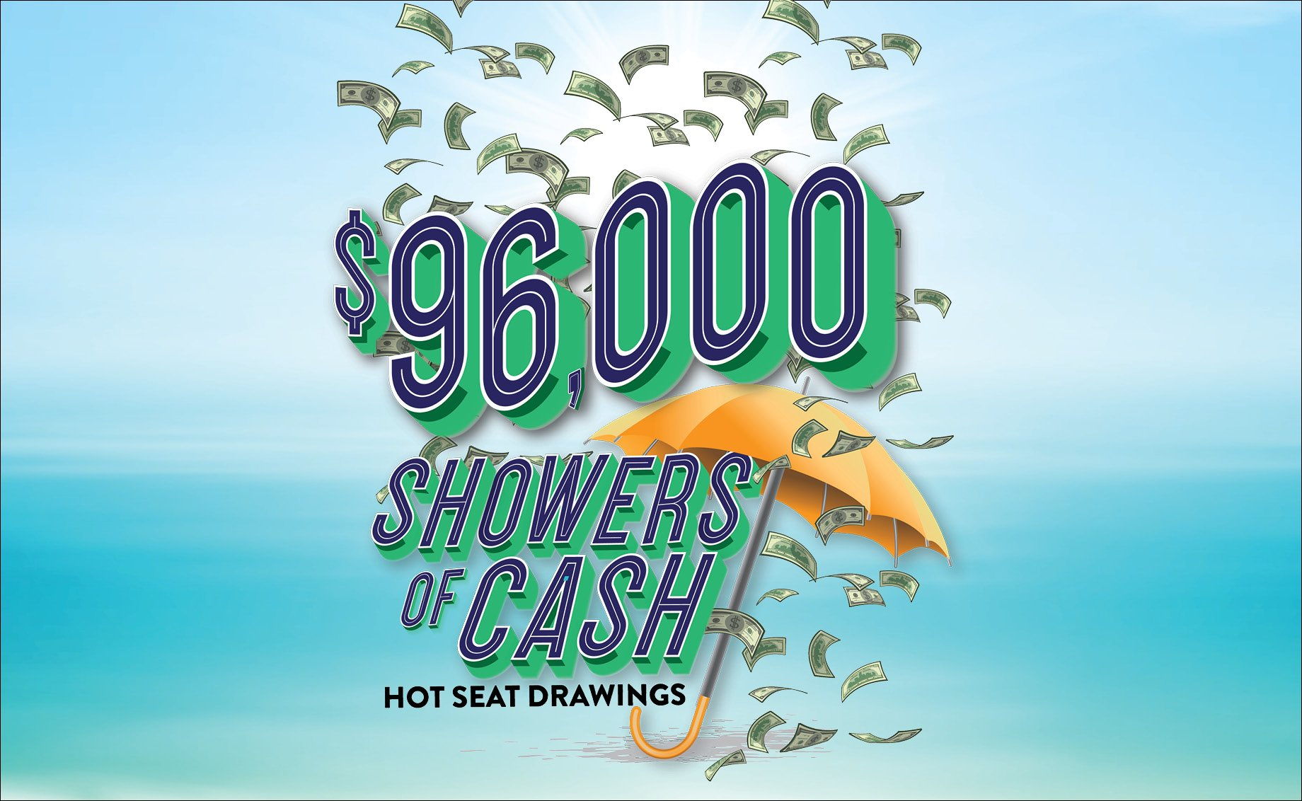 $96,000 Showers of Cash Hot Seat Drawings