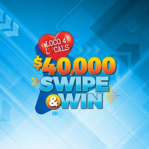 Loco 4 Locals – $40,000 Swipe & Win