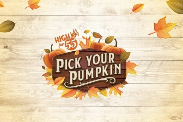 High 5s for 55 – Pick Your Pumpkin