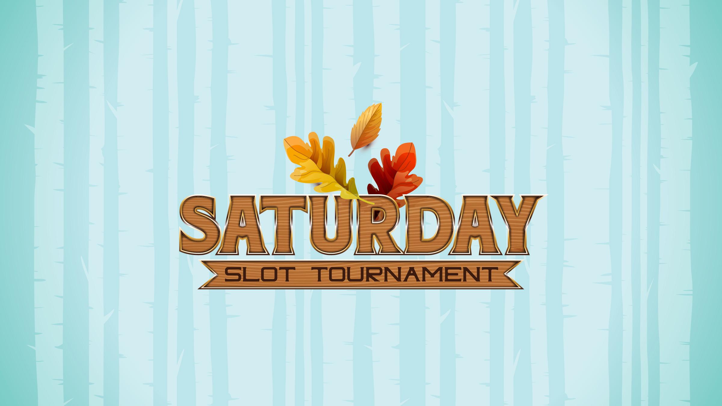 Saturday Slot Tournament