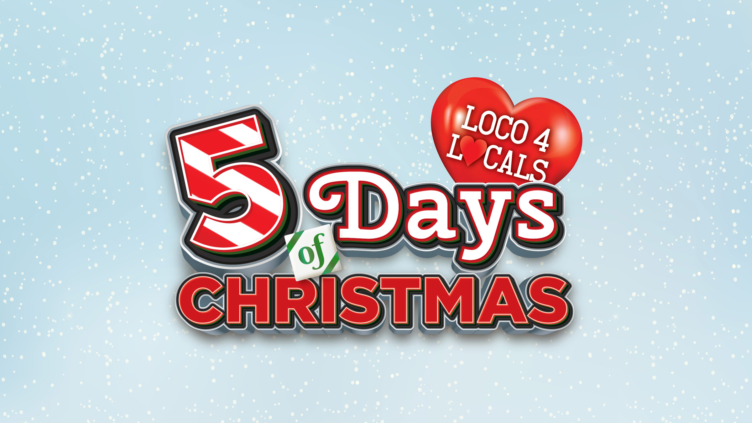 Loco 4 Locals - 5 Days of Christmas