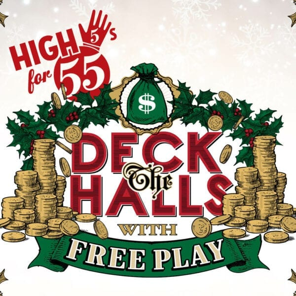 High 5s for 55s – Deck the Halls with Free Play