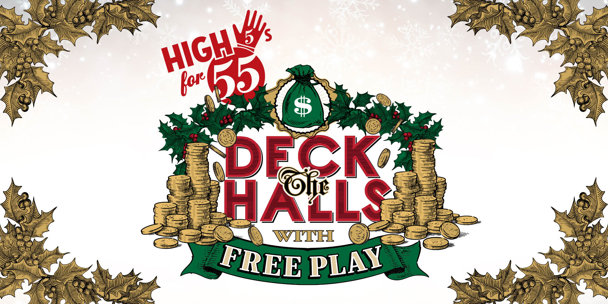 High 5s for 55s - Deck the Halls with Free Play