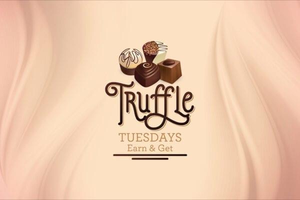 Truffle Tuesdays Earn & Get