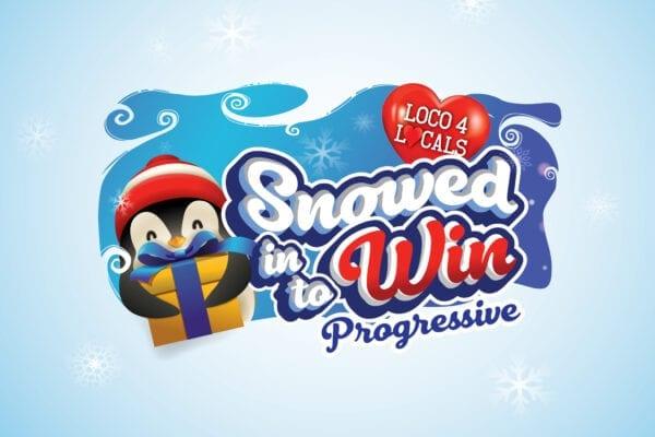 Loco 4 Locals – Snowed In to Win Progressive