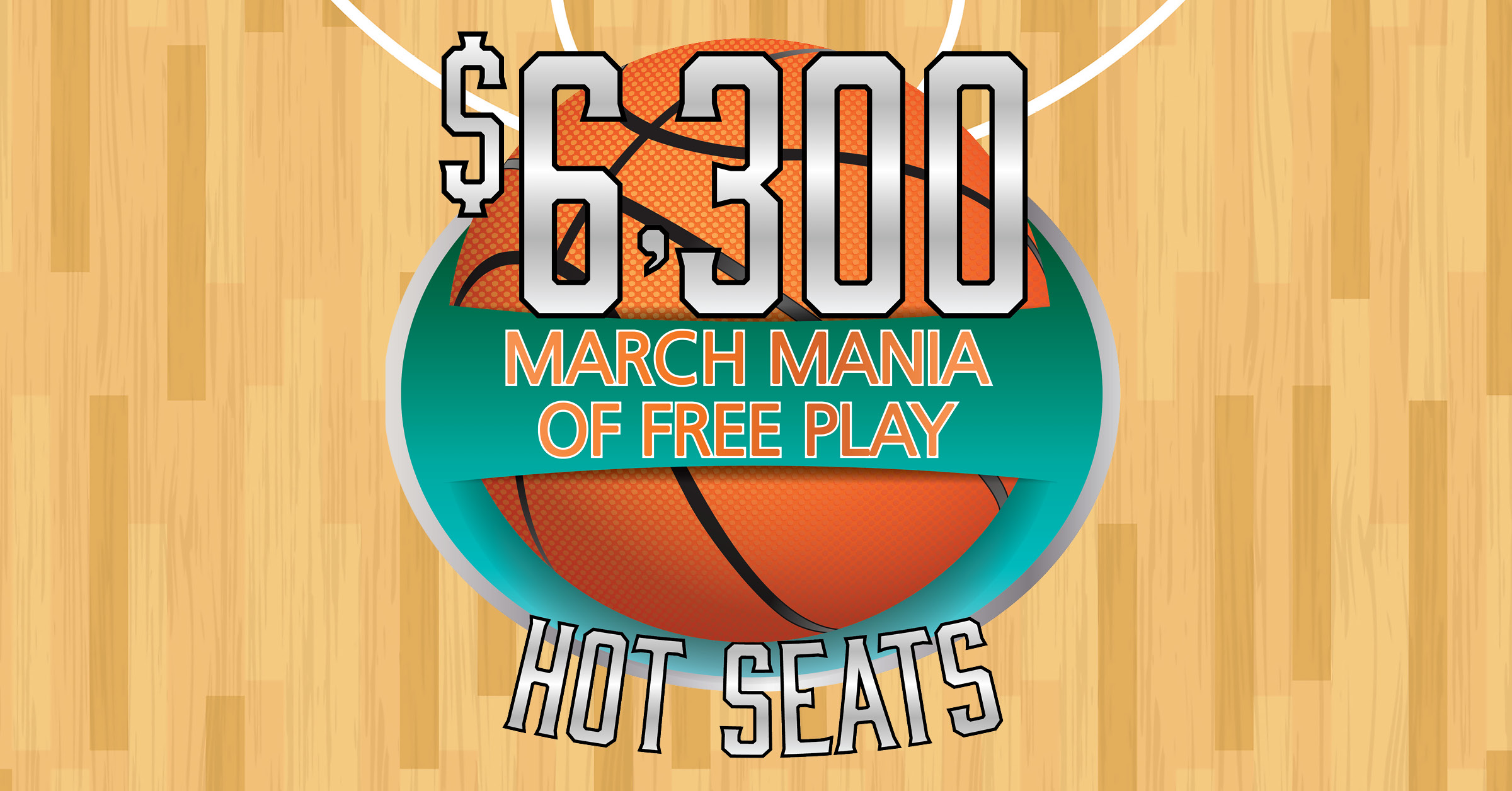 $6,300 March Mania of Free Play Hot Seats