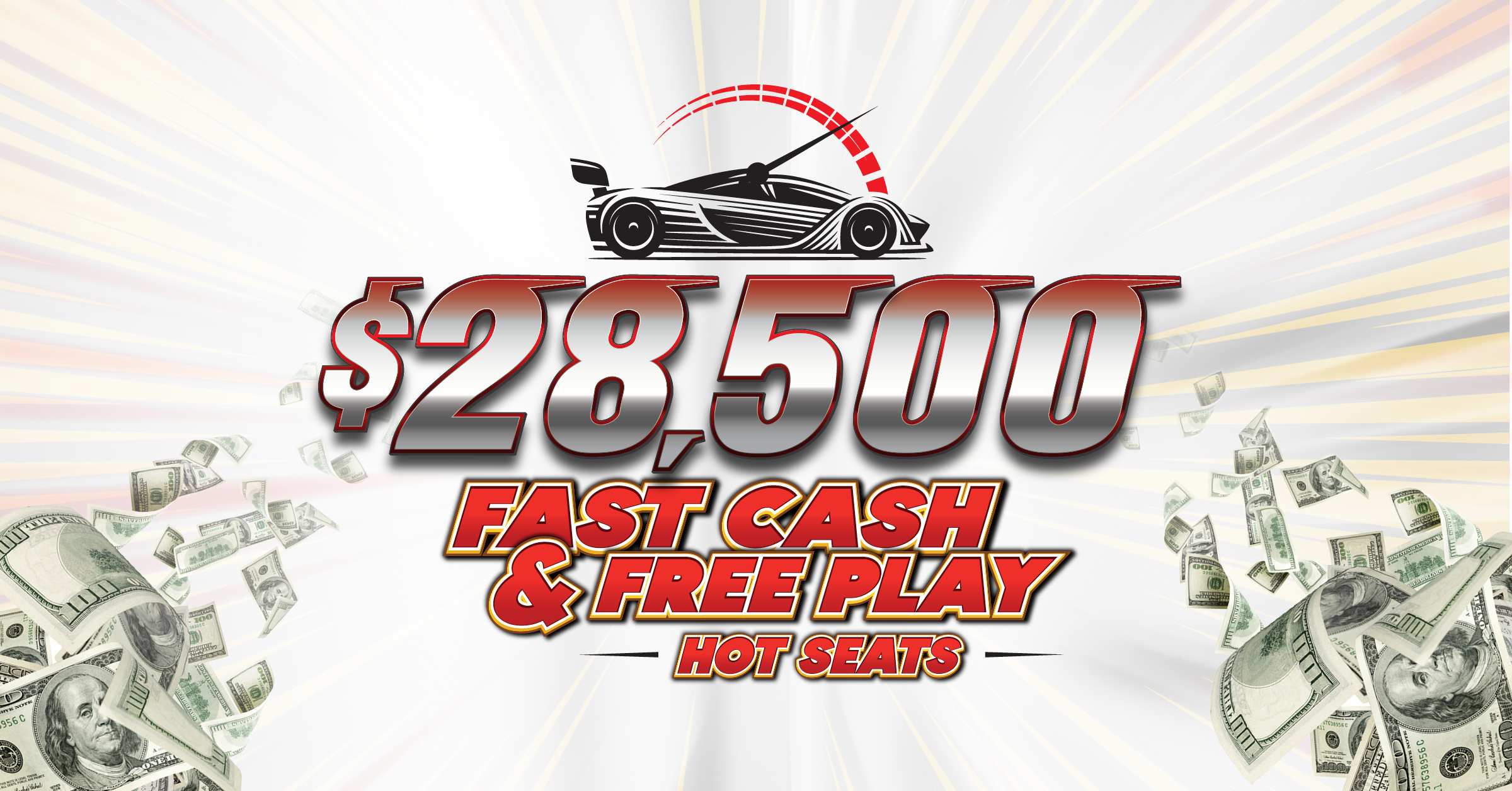 $28,500 Fast Cash and Free Play Hot Seats