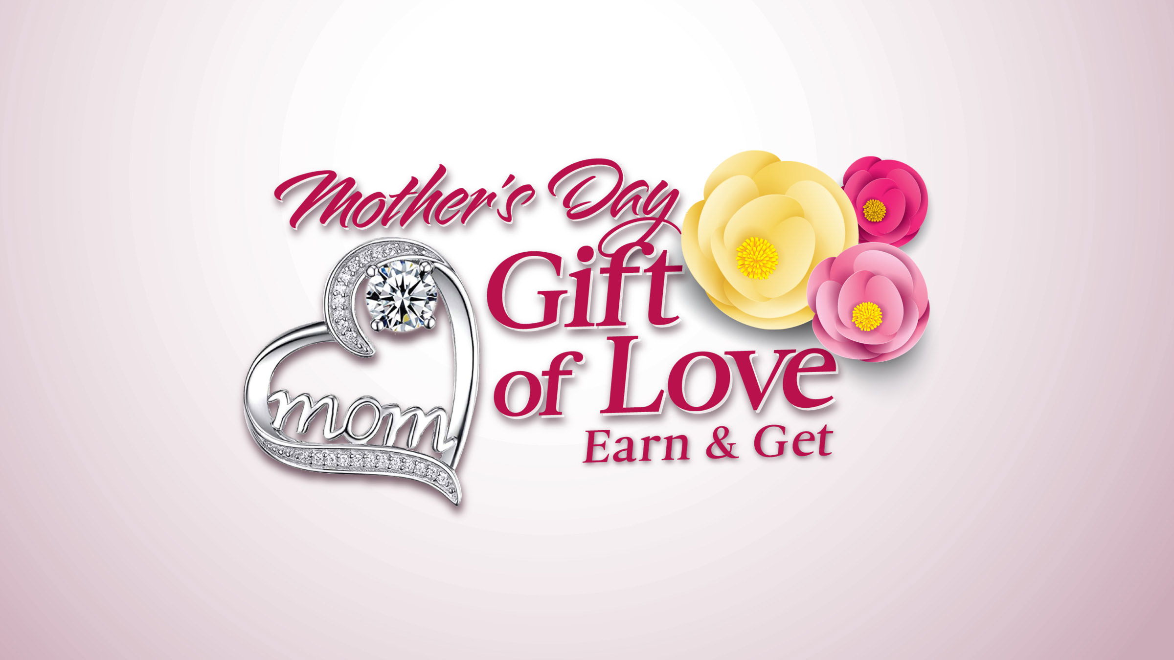 Mother's Day Gift of Love Earn & Get