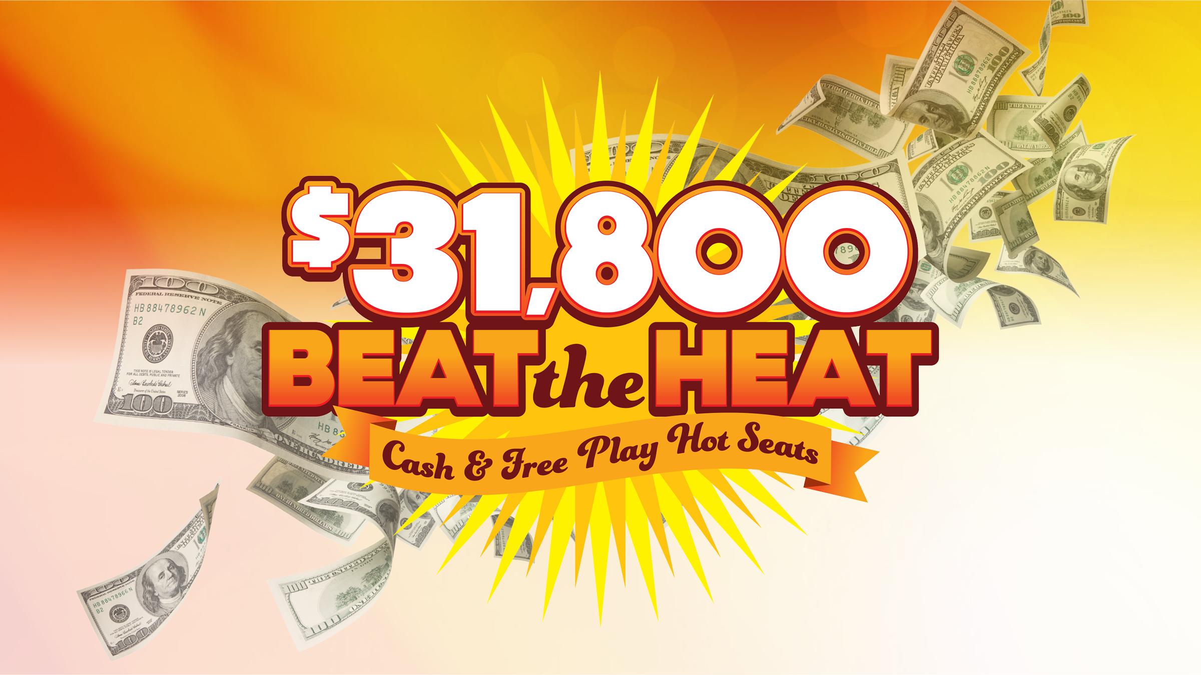 Beat the Heat Cash & Free Play Hot Seats