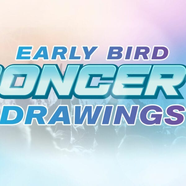 Early Bird Concert Drawings