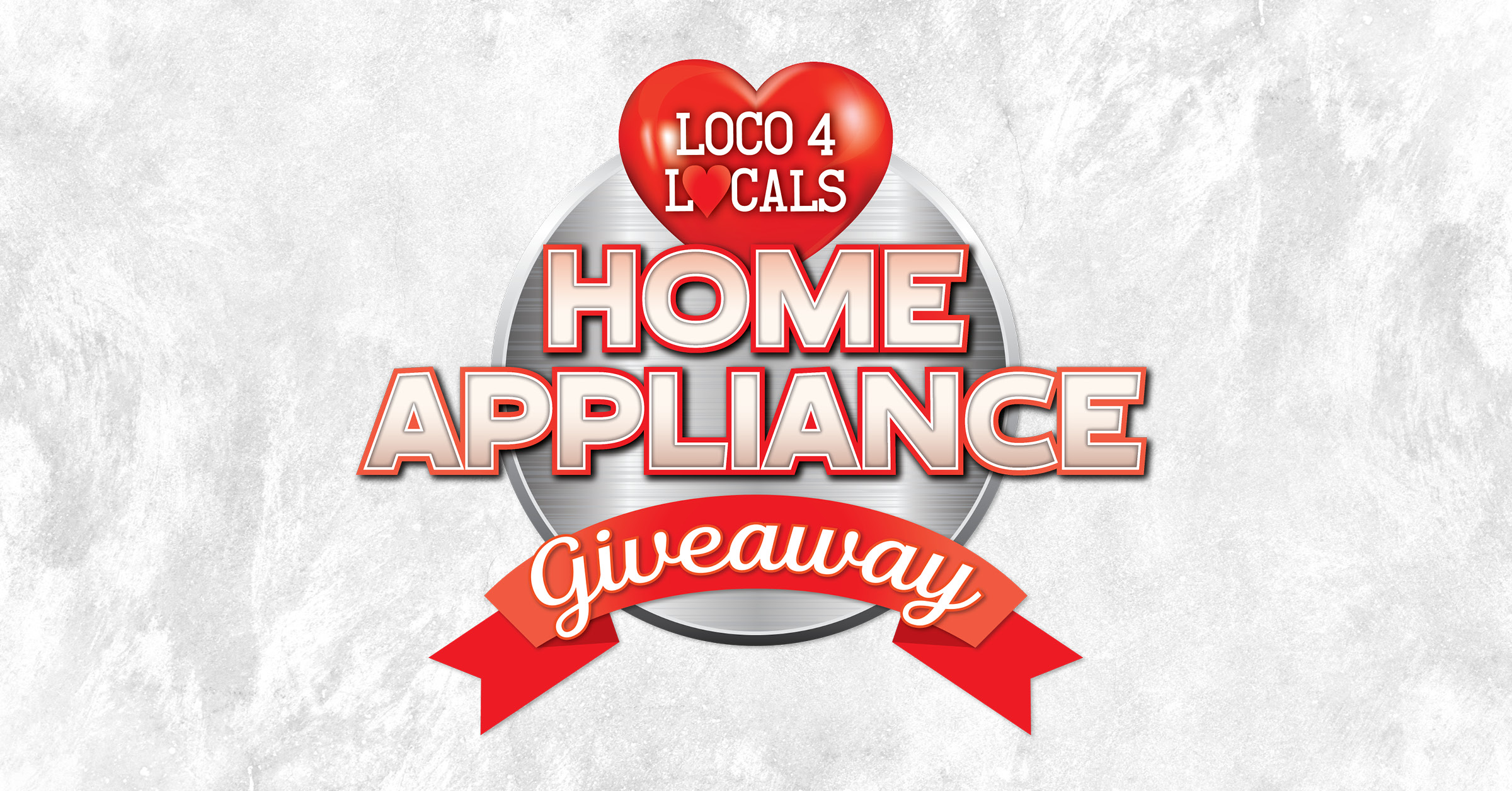 Loco 4 Locals – Home Appliance Giveaway