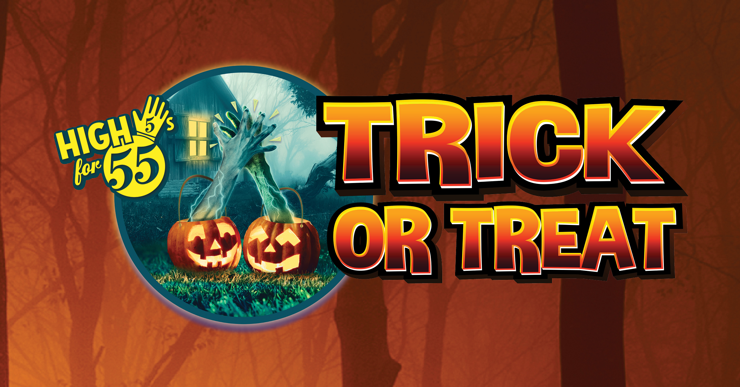 High 5s for 55s - Trick or Treat